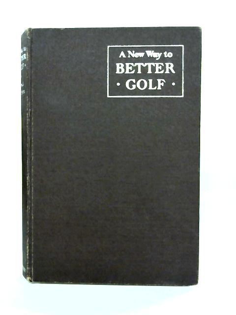 A New Way To Better Golf By Alex J. Morrison