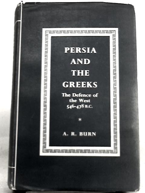 Persia and the Greeks By Andrew Robert Burn