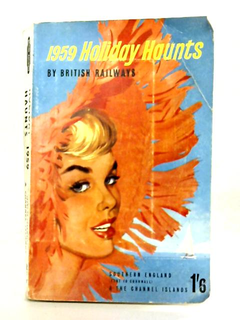 1959 Holiday Haunts No. 5 - Southern England By Anon