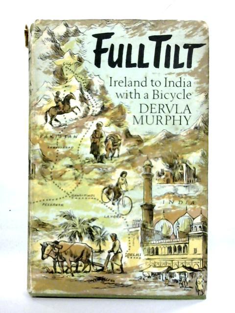Full Tilt By Dervla Murphy