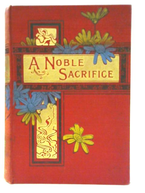A Noble Sacrifice By Emily Grace Harding