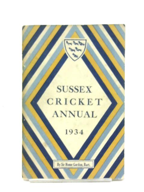 Sussex County Cricket Club Year Book 1934 By Sir Home Gordon
