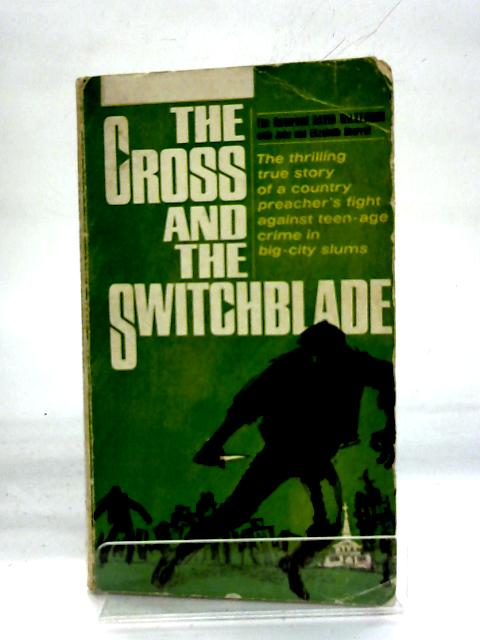 The Cross and the Switchblade By Rev David Wilkerson