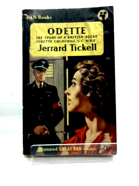 Odette: The Story of a British Agent (Great Pan Volume) By Jerrard Tickell