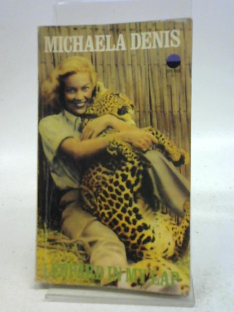 Leopard in My Lap By Michaela Denis