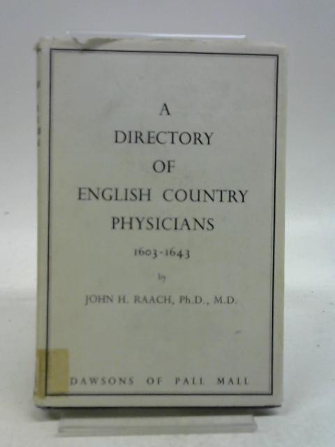 Directory of English Country Physicians, 1603-43 By John H. Raach