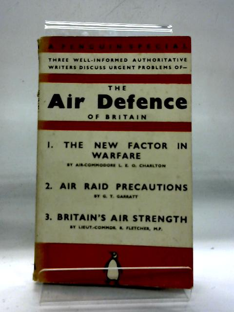 The Air Defence Of Britain. Penguin Special S8. By G. T. Garraty