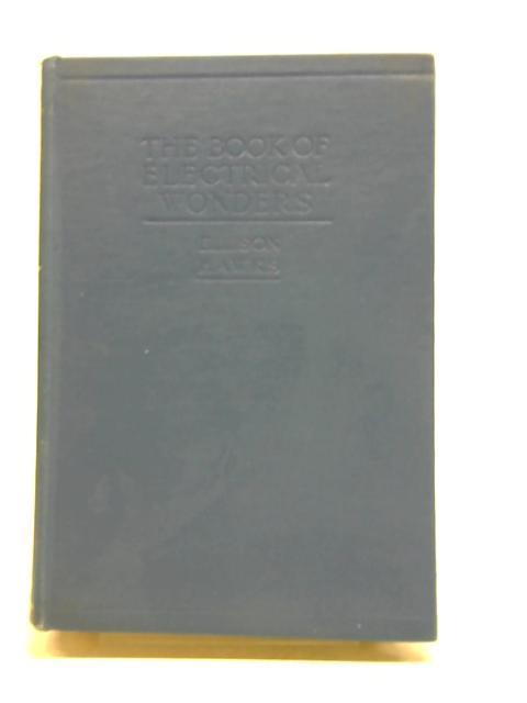 The Book Of Electrical Wonder By Hawks Ellison
