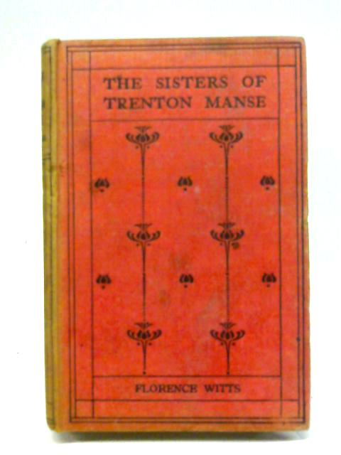 The Sisters of Trenton Manse By Florence Witts