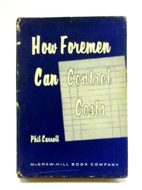 How Foreman Can Control Costs By Carroll, Phil