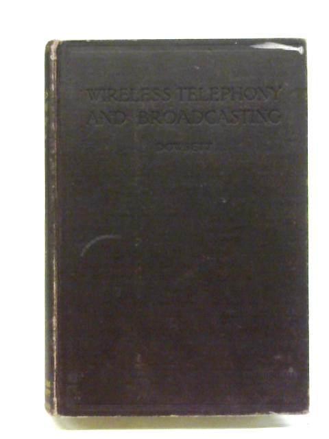 Wireless Telephony And Broadcasting - Volume II By H W Dowsett