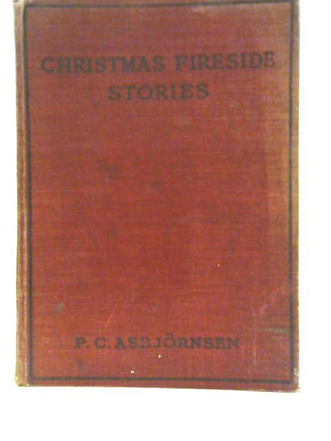 Christmas Fireside Stories By P. C. Asbjornsen
