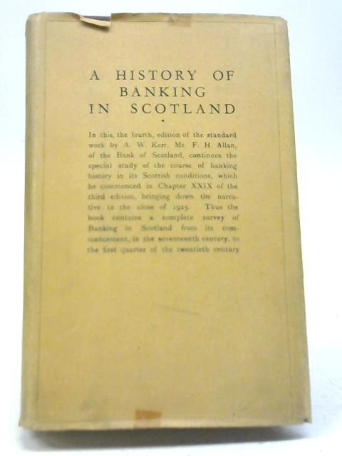History of Banking in Scotland By Andrew William Keer