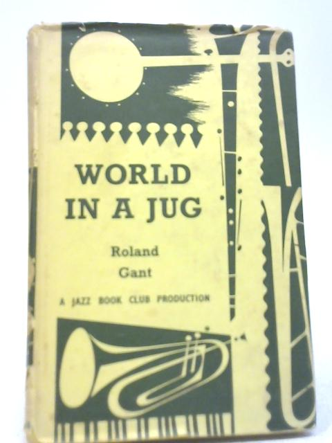 World in a Jug By Roland Gant