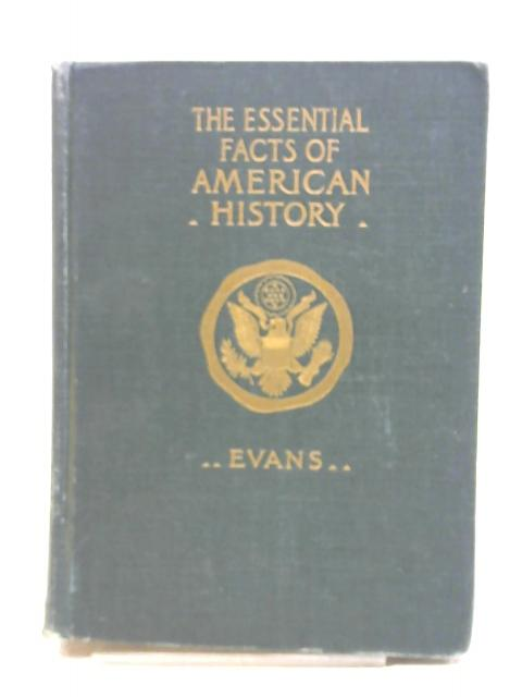 The Essential Facts of American History By Lawton B. Evans