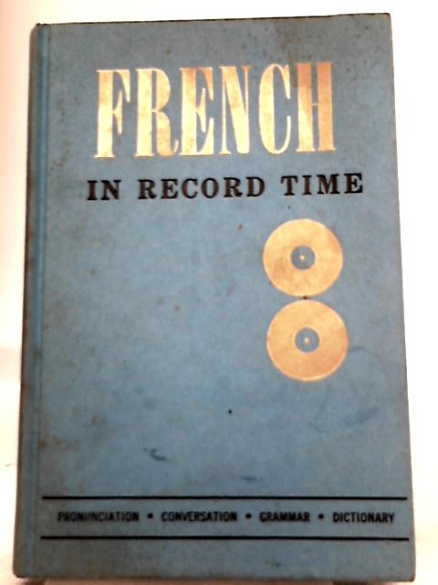 French in Record Time By Joseph Southam Choquette