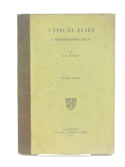 Typical Flies, A photographic atlas (Second Series ) By E.K. Pearce