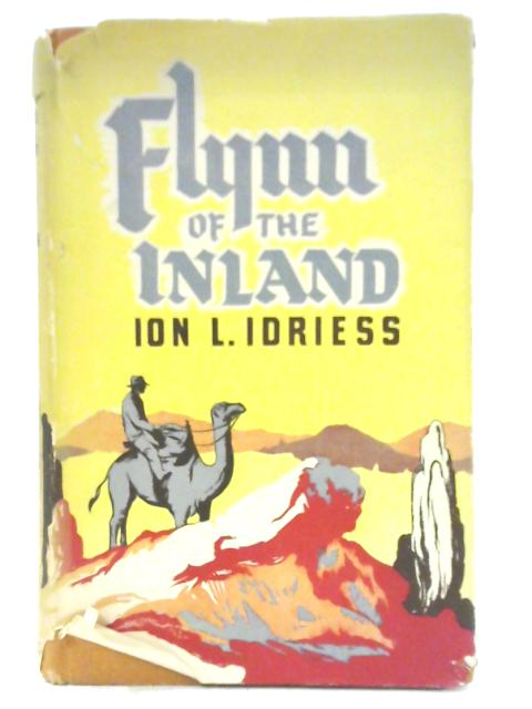 Flynn of the Inland By Ion Llewellyn Idriess