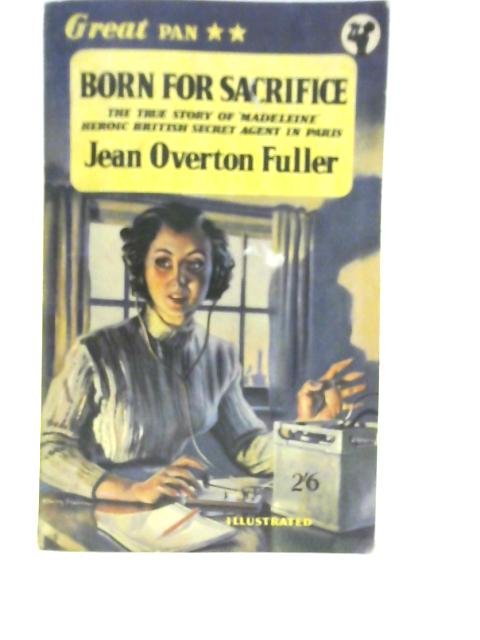 Born for Sacrifice By James Overton Fuller