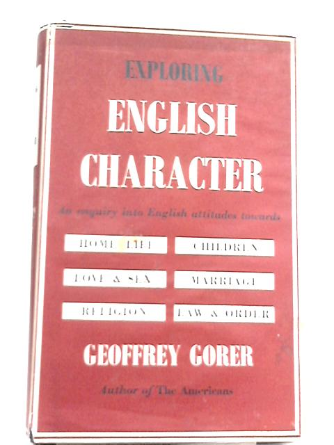 Exploring English Character By Geoffrey Gorer