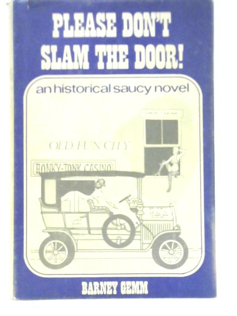 Please Don't Slam the Door! By Barney Gemm