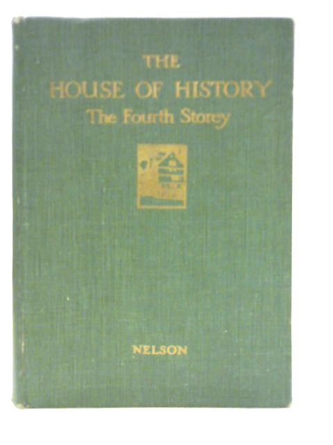 The House of History: The Fourth Storey By Dorothy Gordon