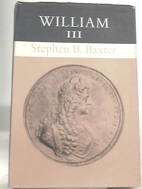 William III By Stephen B. Baxter