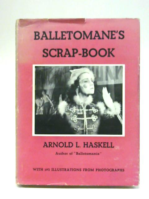 The Balletomane's Scrap-Book, By Arnold L. Haskell