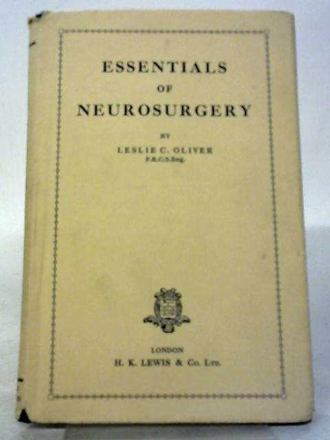 Essentials of Neurosurgery By Leslie Oliver