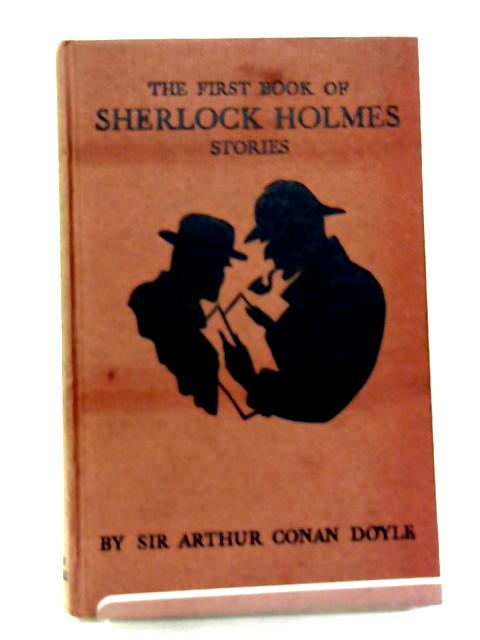 The First Book of Sherlock Holmes Stories By Sir Arthur Conan Doyle