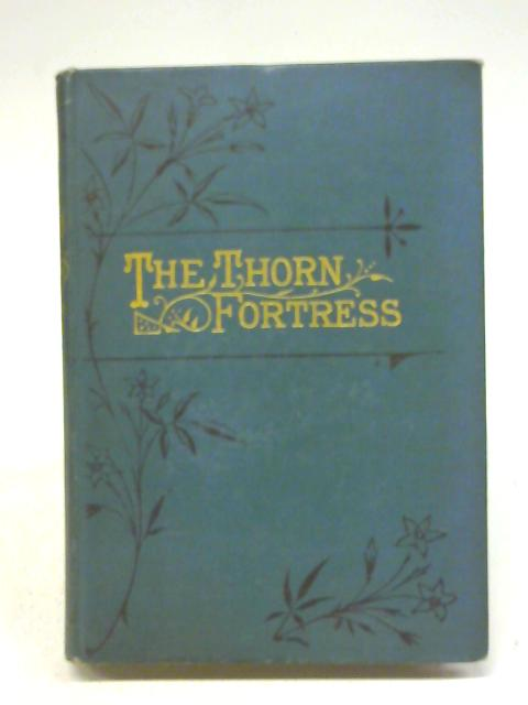 The Thorn Fortress A Tale Of THe Thirty Years War By M. Bramston