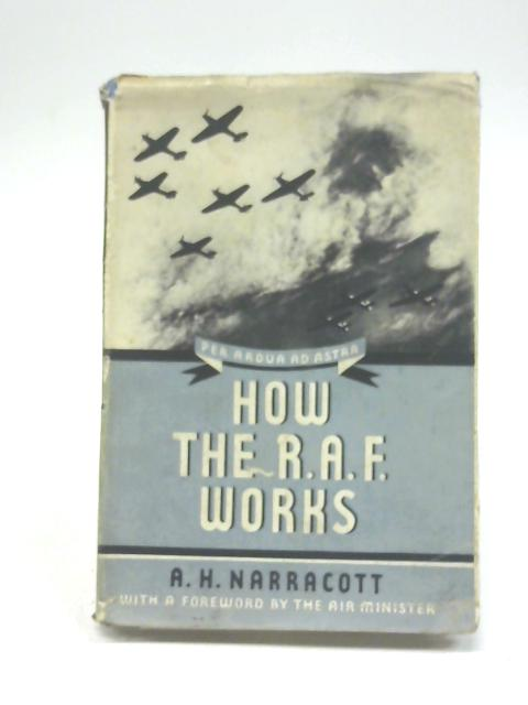 How The RAF Works By A.H.Narracott