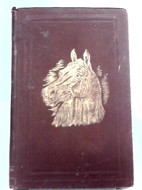 Diseases and Disorders Of The Horse. A Treatise On Equine Medicine And Surgery By Albert Gresswell, James Brodie Gresswell