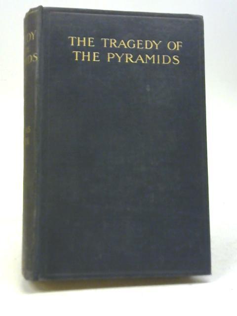 The Tragedy Of The Pyramids By Douglas Sladen