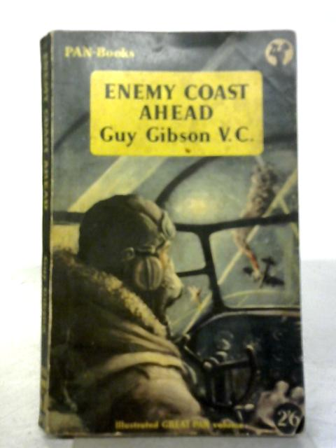 Enemy Coast Ahead (Pan Books) By Guy Gibson