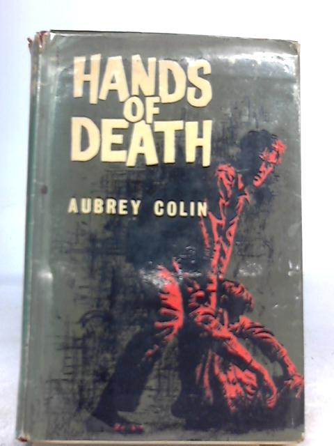 Hands of Death By Aubrey Colin