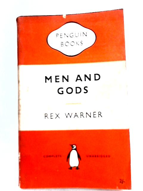 Men and Gods By Rex Warner