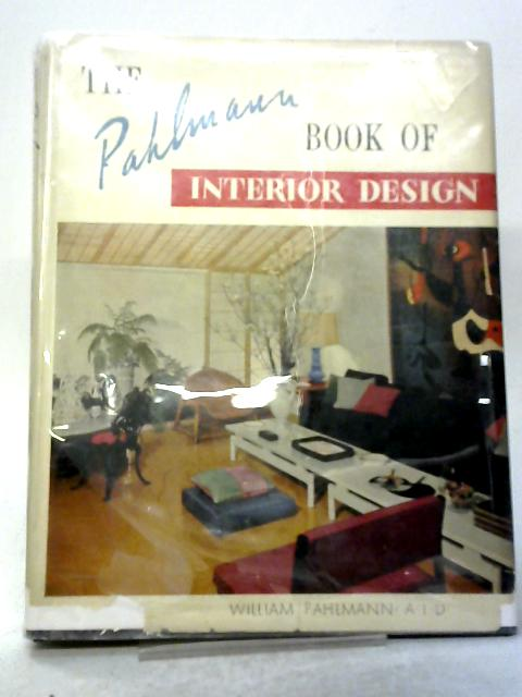 The Pahlmann Book of Interior Design (A Studio Book) By William Pahlmann