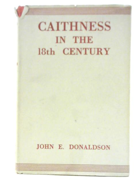 Caithness in the 18th Century By John E. Donaldson