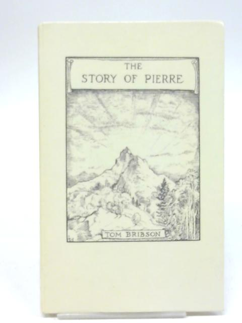 Story of Pierre By Bribson, Tom