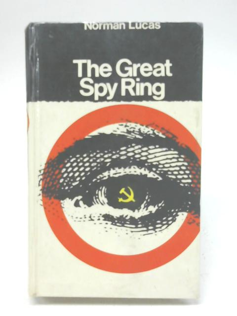 The Great Spy Ring By Norman Lucas