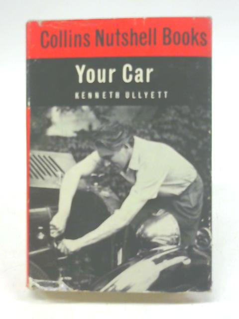 Collins Nutshellf Books. Your Car. By Kenneth Ullyett