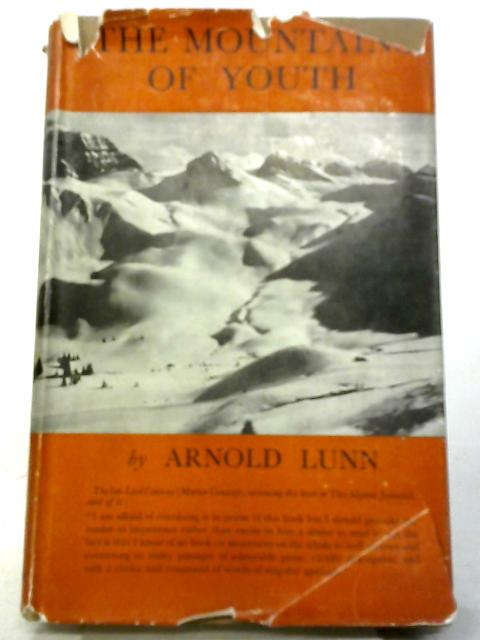 The Mountains of Youth By Arnold Lunn