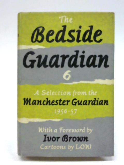 The Bedside Guardian 6 By Ivor Brown