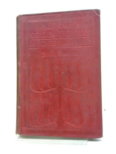 Palgrave's Golden Treasury Of Songs And Lyrics Book Second By W. Bell
