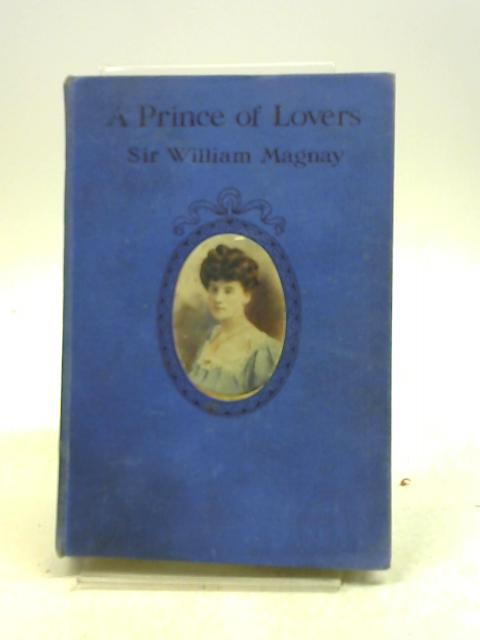 Prince Of Lovers - By Sir William Magnay
