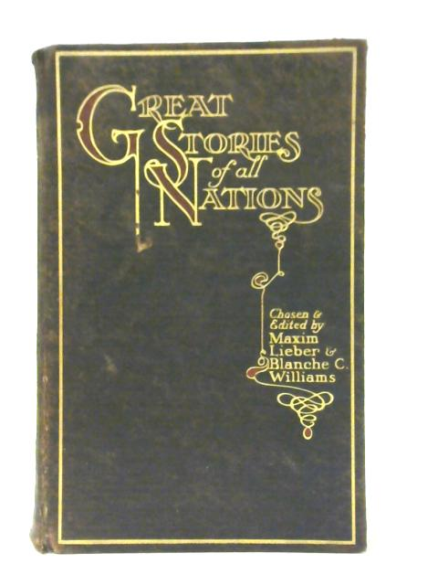 Great Stories of all Nations by Maxim Lieber and Blanche Colton Williams
