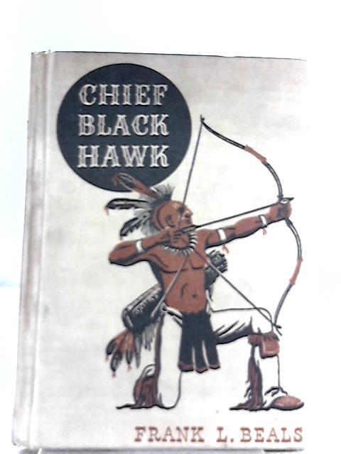 Chief Black Hawk By Frank L. Beals