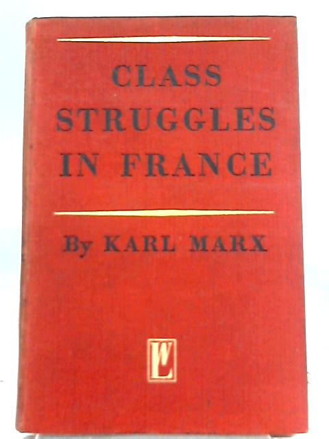 Class Struggles in France, 1848-50 By Karl Marx