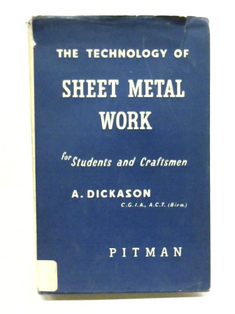 The Technology of Sheet Metal Work By A. Dickason
